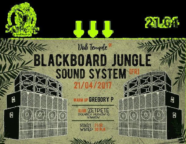 Dub Temple # 91| Blackboard Jungle Hi Power Sound System (FRA)
