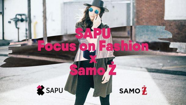 SAPU Focus on Fashion x Samo Ż