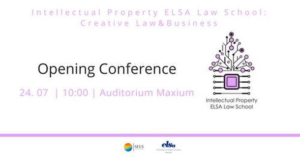 Opening Conference of the Intellectual Property ELSA Law School