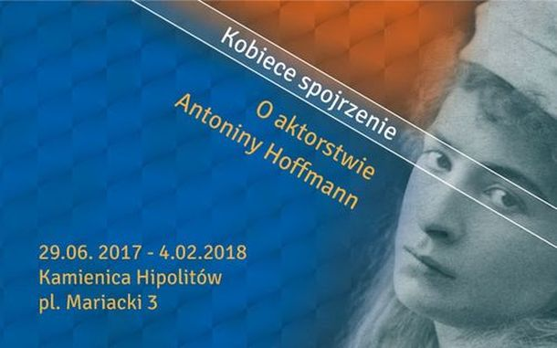 A Woman's Perspective. On the Acting of Antonina Hoffmann.