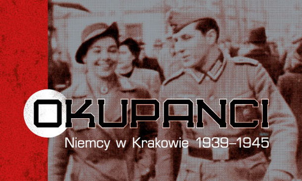 The Occupiers. The Germans in Krakow 1939–1945