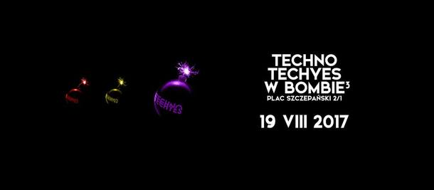 TECHNO TECHYES w Bombie³