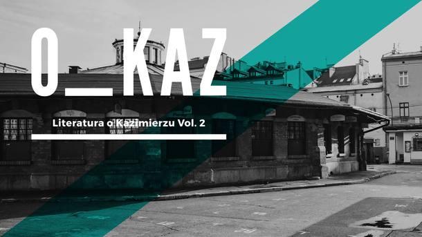 O_KAZ. Literature about Kazimierz, vol. 2