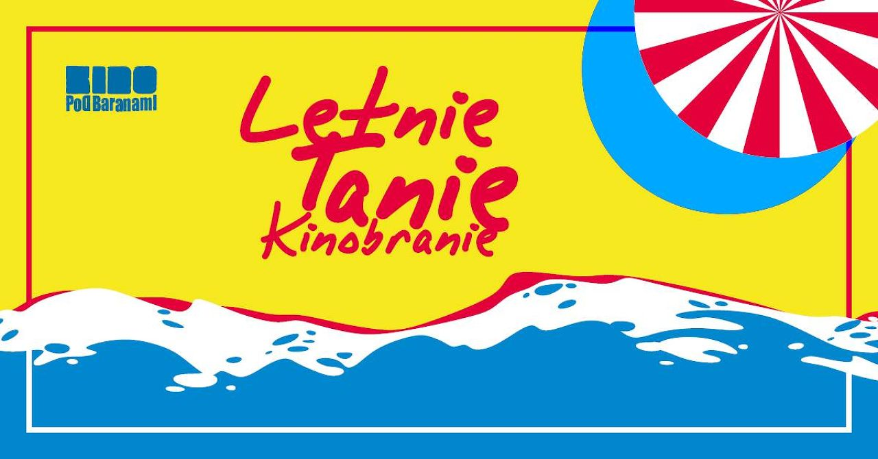 Letni Tanie Kinobranie // Summer Film Festival