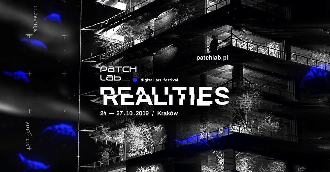REALITIES: Patchlab Digital Art Festival 2019