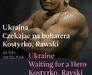 UKRAINE. WAITING FOR A HERO. KOSTYRKO, RAVSKI
