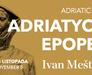 Adriatic epopee. Ivan Meštrović