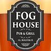 Fog House Pub & Grill