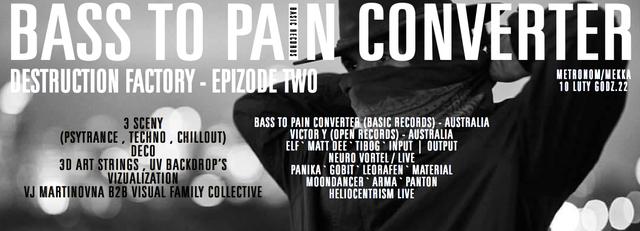 Destruction Factory - Bass To Pain Converter