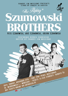 Famous Jim Williams Presents: The Flying* Szumowski Brothers