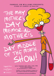 Famous Jim Williams Presents: The May Mother's Day May Day Memorial Mother's Day Middle of the Month... Show!