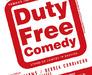 Duty Free Comedy