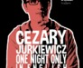 Famous Jim Williams Presents: Cezary Jurkiewicz ONE NIGHT ONLY IN ENGLISH
